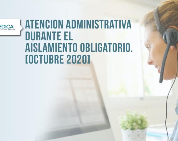 Atención Administrativa durante el aislamiento obligatorio – Octubre